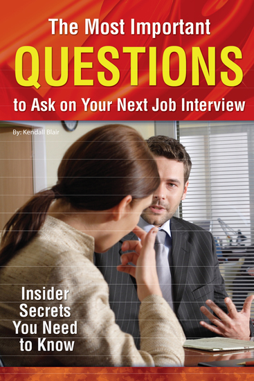 The Most Important Questions to Ask on Your Next Interview - Insider Secrets You Need to Know - cover