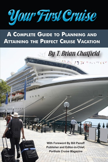 Your First Cruise - A Complete Guide to Planning and Attaining the Perfect Cruise Vacation - cover