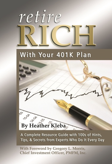 Retire Rich with Your 401K Plan - A Complete Resource Guide with 100s of Hints Tips & Secrets from Experts Who Do It Every Day - cover