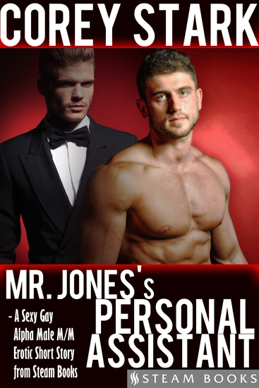 Mr Jones's Personal Assistant - A Sexy Gay Alpha Male M M Erotic Short Story from Steam Books - cover