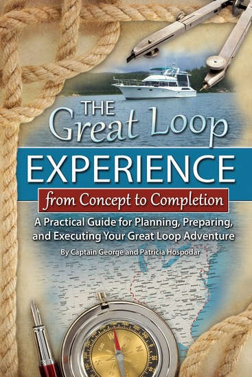 The Great Loop Experience - From Concept to Completion - A Practical Guide for Planning Preparing and Executing Your Great Loop Adventure - cover