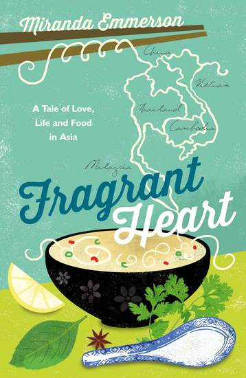 Fragrant Heart - A Tale of Love Life and Food in South-East Asia - cover