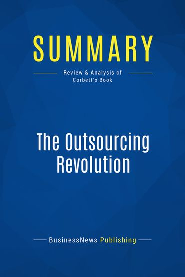 Summary: The Outsourcing Revolution - Review and Analysis of Corbett's Book - cover