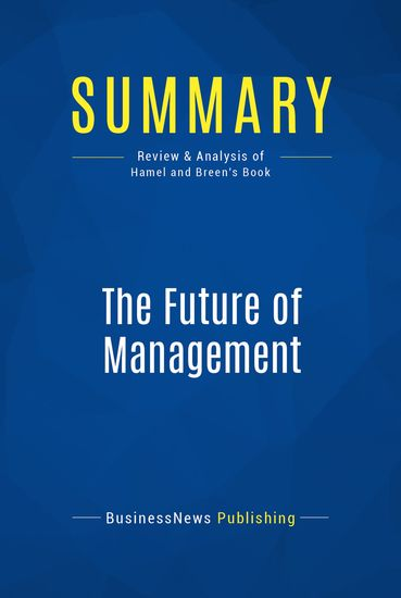future of management To begin, i should note that i have no special knowledge, skills, or experience that would qualify me to predict the future i have never won the.