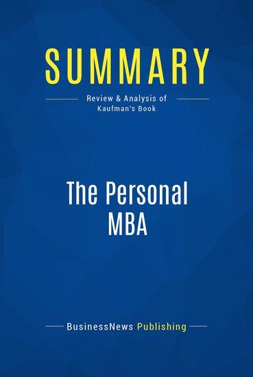 Summary : The Personal Mba - Josh Kaufman - A World-Class