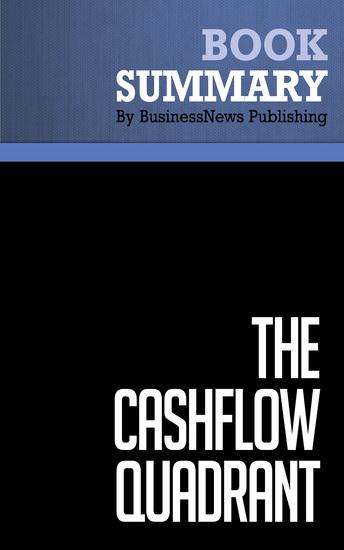 Summary: The CashFlow Quadrant - Robert Kiyosaki and Sharon Lechter - cover