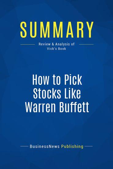 Summary: How to Pick Stocks Like Warren Buffett - Thimoty Vick - cover