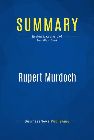 Summary : Rupert Murdoch - Jerome Tuccille - Australia's Richest Man - cover