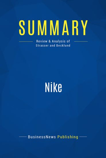Summary : Nike - Julie Strasser And Laurie Becklund - The Unauthorized Story of the Men Who Played There - cover