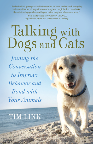 Talking with Dogs and Cats - Joining the Conversation to Improve Behavior and Bond with Your Animals - cover