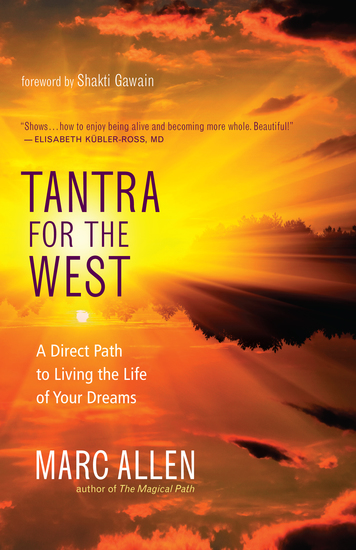 Tantra for the West - A Direct Path to Living the Life of Your Dreams - cover