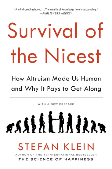 Survival of the Nicest - How Altruism Made Us Human and Why It Pays to Get Along - cover