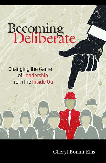 Becoming Deliberate - Changing the Game of Leadership From the Inside Out - cover
