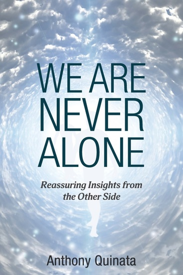 We Are Never Alone - Reassuring Insights from the Other Side - cover