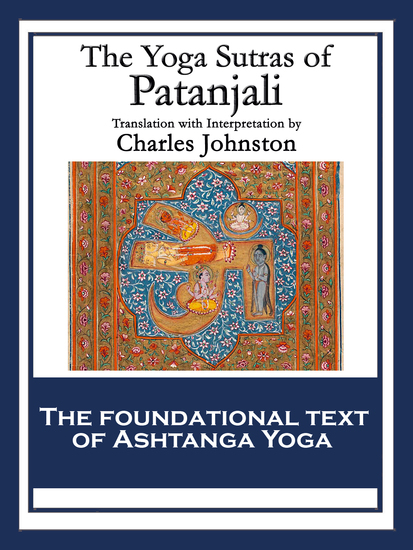 The Yoga Sutras of Patanjali - The Book of the Spiritual Man - cover