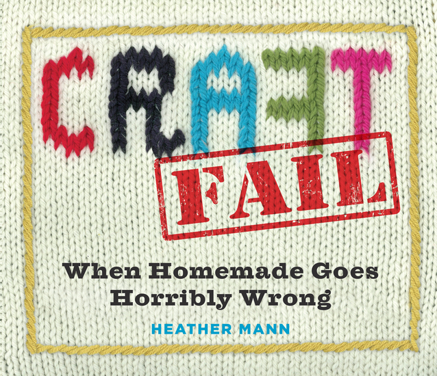 CraftFail - When Homemade Goes Terribly Wrong - cover