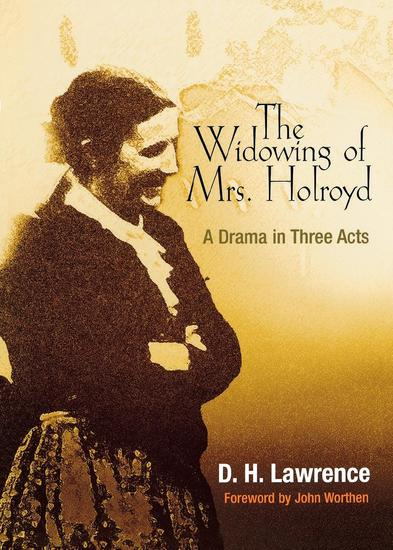 The Widowing of Mrs Holroyd - A Drama in Three Acts - cover