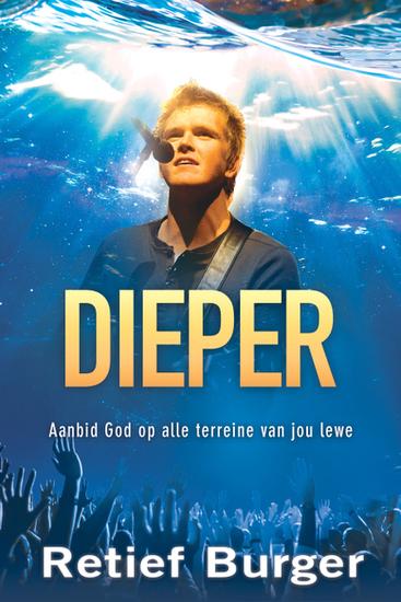 Dieper (eBoek) - Aanbid God op alle terreine van jou lewe - cover