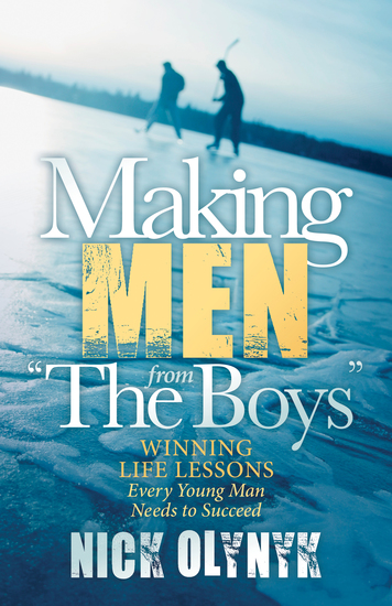"Making Men from ""The Boys"" - Winning Life Lessons Every Young Man Needs to Succeed - cover"