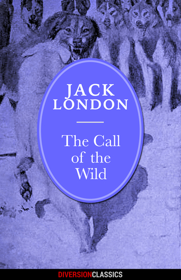 The Call of the Wild (Diversion Classics) - cover