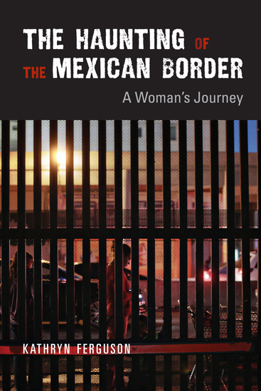 The Haunting of the Mexican Border - A Woman's Journey - cover