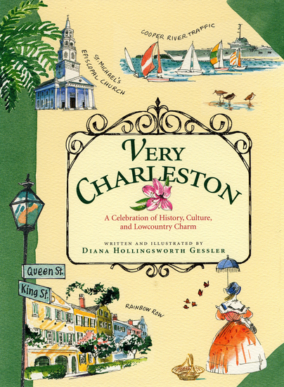 Very Charleston - A Celebration of History Culture and Lowcountry Charm - cover