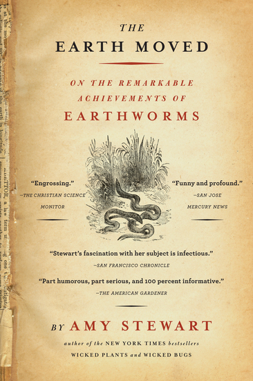 The Earth Moved - On the Remarkable Achievements of Earthworms - cover