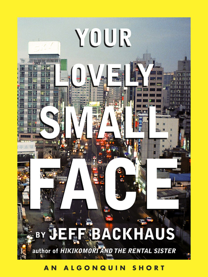 Your Lovely Small Face - An Algonquin E-Short - cover