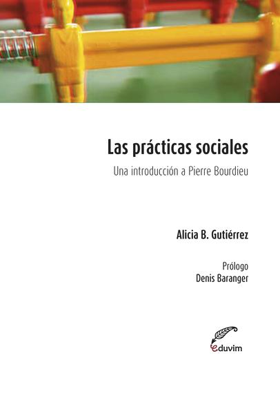 Las prácticas sociales Una introducción a Pierre Bourdieu - cover