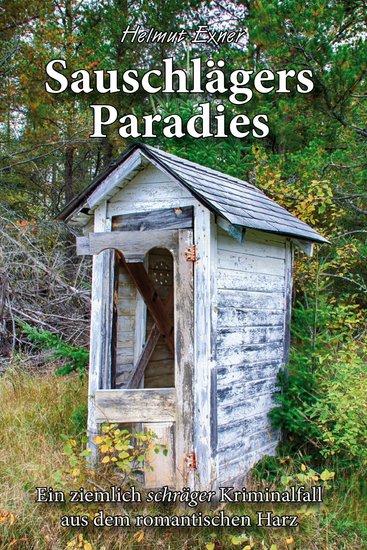 Sauschlägers Paradies - Ein ziemlich schräger Kriminalfall aus dem romantischen Harz - cover