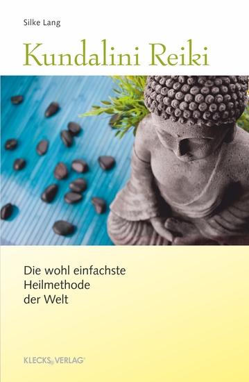 Kundalini Reiki - Die wohl einfachste Heilmethode der Welt - cover