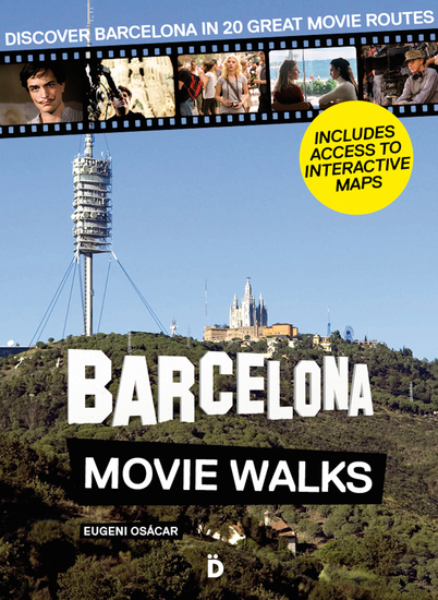 Barcelona Movie Walks - Discover Barcelona in 20 Great Movie Routes - cover
