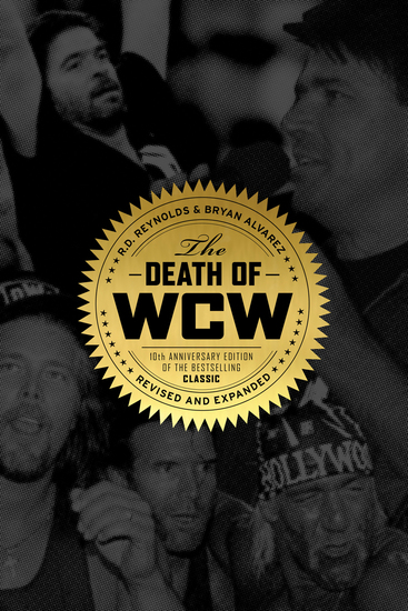 Death of WCW - 10th Anniversary Edition of the Bestselling Classic — Revised and Expanded - cover