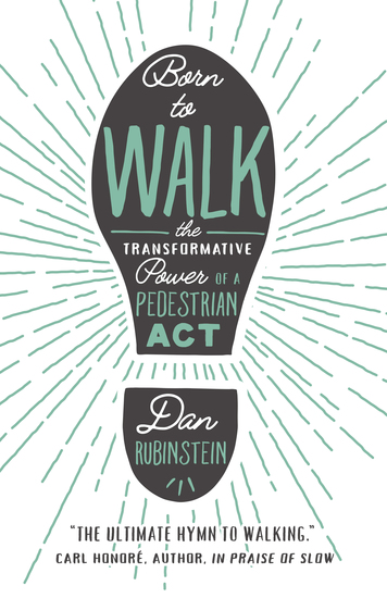 Born to Walk - The Transformative Power of a Pedestrian Act - cover