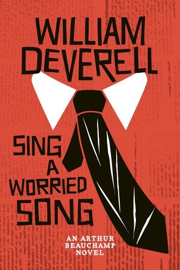 Sing a Worried Song - An Arthur Beauchamp Novel - cover