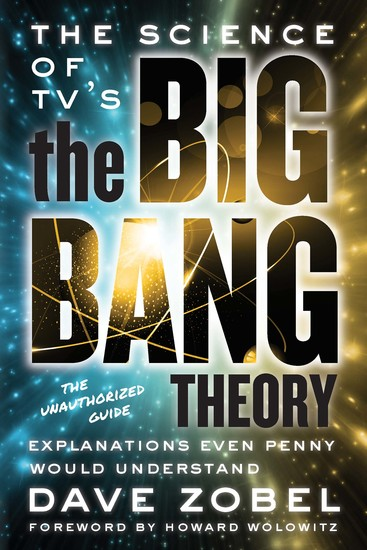 The Science of TV's the Big Bang Theory - Explanations Even Penny Would Understand - cover