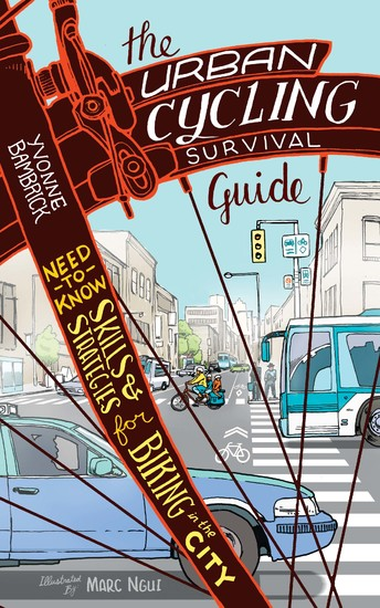 The Urban Cycling Survival Guide - Need-to-Know Skills and Strategies for Biking in the City - cover
