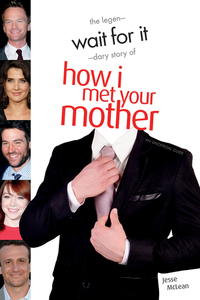 Wait For It - The Legendary Story of How I Met Your Mother