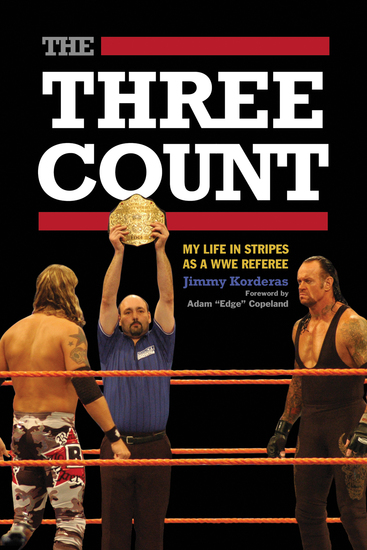 The Three Count - My Life in Stripes as a WWE Referee - cover