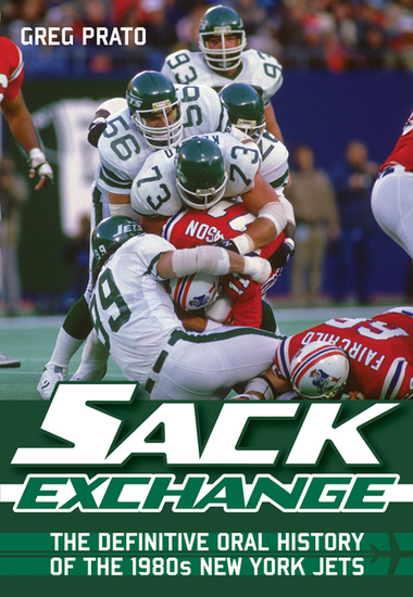 Sack Exchange - The Definitive Oral History of the 1980s New York Jets - cover