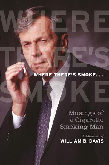 Where There's Smoke - Musings of a Cigarette Smoking Man a Memoir - cover