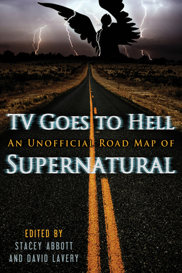 TV Goes to Hell - An Unofficial Road Map of Supernatural - cover