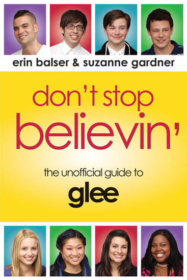 Don't Stop Believin' - The Unofficial Guide to Glee - cover