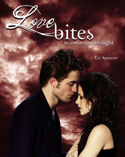 Love Bites - The Unofficial Saga of Twilight - cover