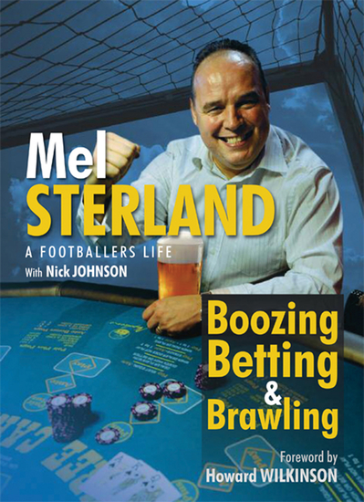 Boozing Betting & Brawling: The Autobiography of Mel Sterland - cover
