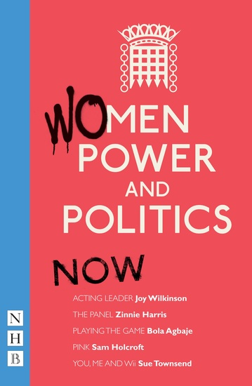 Women Power and Politics: Now (NHB Modern Plays) - cover