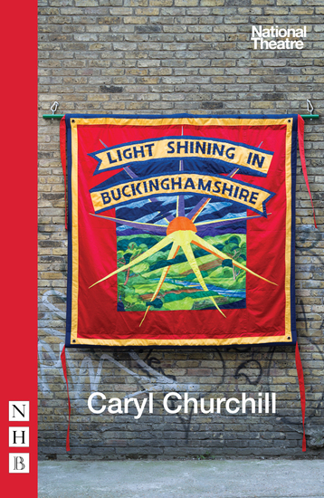 Light Shining in Buckinghamshire (NHB Modern Plays) - cover