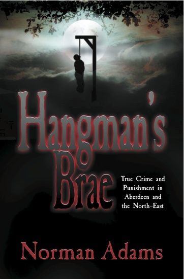 Hangman's Brae - True crime and punishment in Aberdeen and the North-East - cover