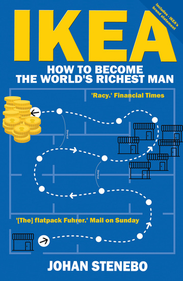 The Truth about IKEA - The Secret Success of the World's most Popular Furniture Brand - cover