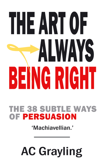 The Art of Always Being Right - The 38 Subtle Ways of Persuation - cover